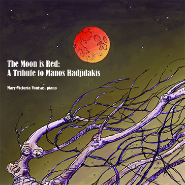 The Moon is Red: A Tribute to Manos Hadjidakis